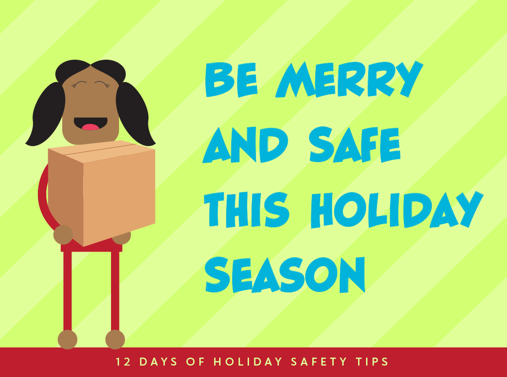 Be Merry and Safe this Holiday Season