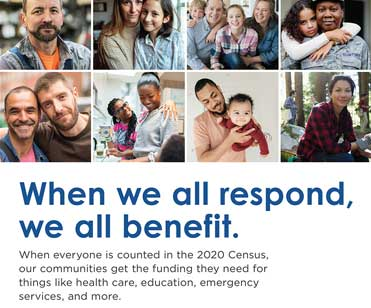 2020 Census - When we all respond, we all benefit.